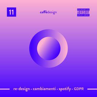 11 - Redesign  · Cambiamenti · Spotify  · GDPR