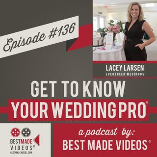 Episode 136 (Lacey Larsen, Evergreen Weddings)