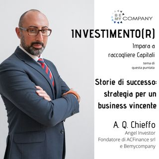 INVESTIMENTO(R) : Storie di successo: Strategia per un business vincente