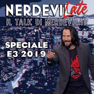 Nerdevilate 13/06/19 - Speciale E3 2019