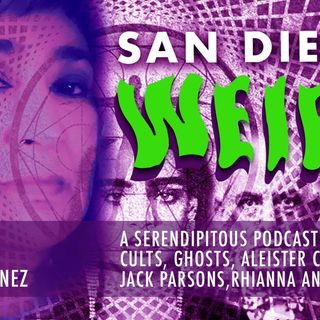San Diego Weird : A Serendipitous Podcast About Cults, Ghosts, Aleister Crowley, Jack Parsons & More