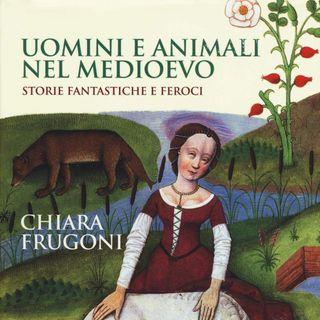"""Chiara Frugoni """"Uomini e animali nel Medioevo"""""""