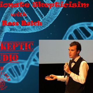 Compassionate Skepticism with Ross Balch