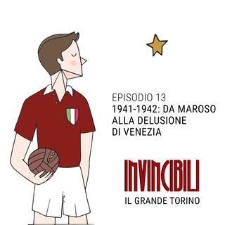 Ep. 13 - 1941-1942: da Maroso alla delusione di Venezia