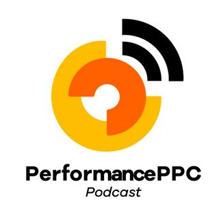 Performance Pay Per Click Podcast