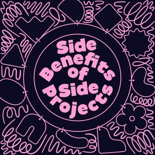 Side-Benefits of Side-Projects