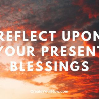 1864 Reflect Upon Your Present Blessings