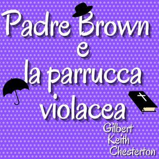 Padre Brown e La parrucca violacea - Gilbert Keith Chesterton