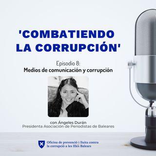 Episodio 8: Medios de comunicación y corrupción