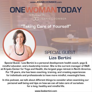 """Taking Care of You"" Featuring Liza Bertini [One Woman Today]"
