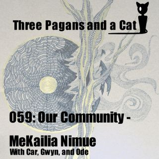 Episode 059: Our Community: MeKailia Nimue
