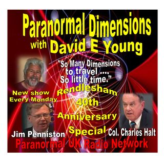 Paranormal Dimensions - Rendlesham 40th Anniversary Special