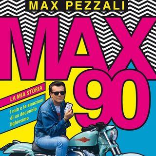 """Max Pezzali ha pubblicato il libro """"Max90. La mia storia. I miti e le emozioni di un decennio fighissimo."""""""