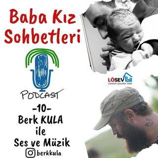 10 - Berk KULA ile Ses ve Müzik