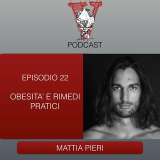 Invictus podcast ep. 22 - Mattia Pieri - Obesità e rimedi pratici
