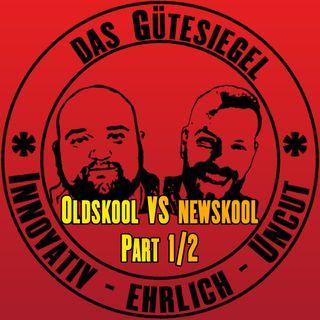 Oldskool vs Newskool Teil 1