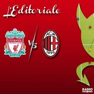 L'Editoriale di Liverpool - Milan 3-2 |  L'analisi della notte di Anfield