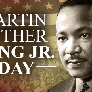 Martin Luther King Jr. Day Special - 01/18/2021