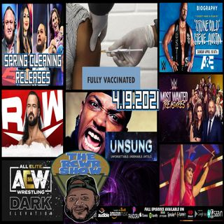 Bout those WWE Releases, 100% Vaccinated, Remember Mystikal? The RCWR Show 4-19-2021