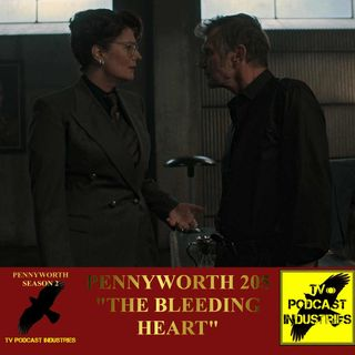 """Pennyworth Season 2 Episode 5 """"The Bleeding Heart"""" Podcast by TV Podcast Industries"""