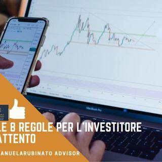Le 8 regole per l'investitore attento