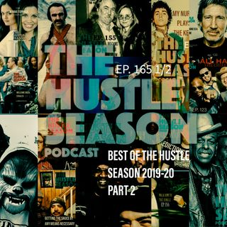The Hustle Season: Ep. 166 The Best 2019-20 Part 2
