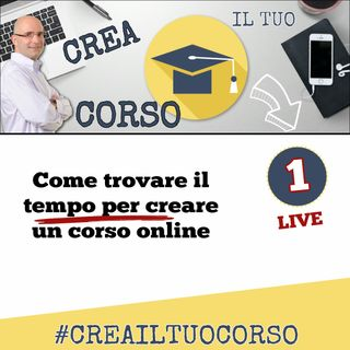 #LIVE01: Come trovare il tempo per creare un corso online