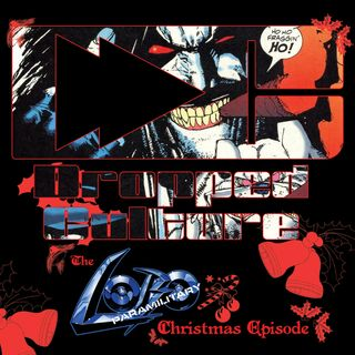 The Lobo Paramilitary Christmas Episode
