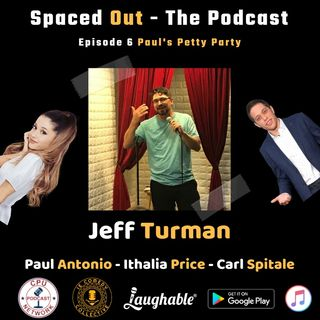 S2E6 Paul's Petty Party with Jeff Turman