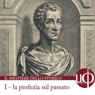 Il mestiere dello storico - la profezia sul passato - prima puntata