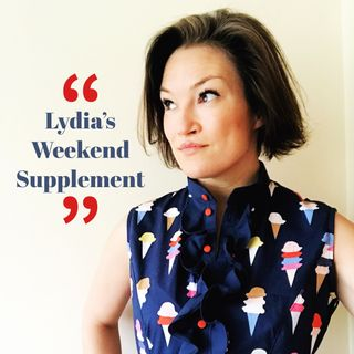 Lydia's Weekend Supplement  - Episode One POWER