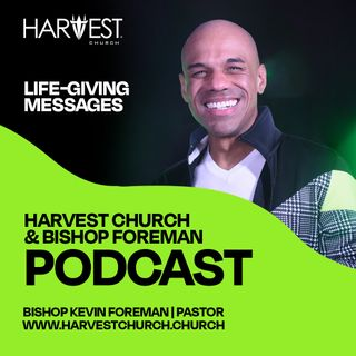 Harvest Church & Bishop Foreman