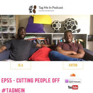 EP55 – Cutting people off