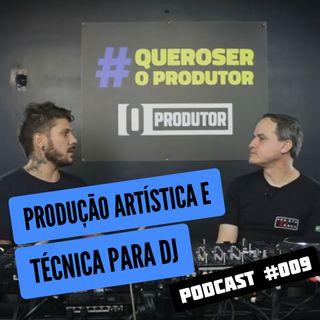 Produção Artística e Técnica para DJ - #QueroSerOProdutor - #009