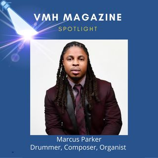 Marcus Parker, A Music Composer & Drummer Shares Inspirational Success