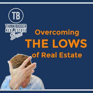 Overcoming the Lows of Real Estate | Brad Van De Walle