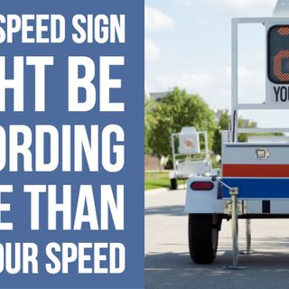 Radar Speed Sign Might Be Recording More Than Just Your Speed