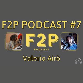 #7 - Valerio Airò | F2P Podcast