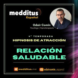 #98 Hipnosis para Atraer una Relación Saludable | Hipnosis de Atracción | Odair Comin