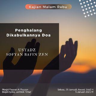 Penghalang Dikabulkannya Doa - Ustadz Sofyan Bafin Zen