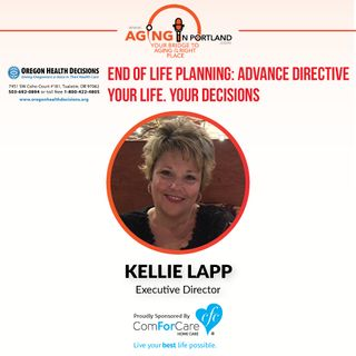 7/15/17: Kellie Lapp, Executive Director of Oregon Health Decisions | End-of-Life Planning: Advance Directive, Your Life, Your Decisions