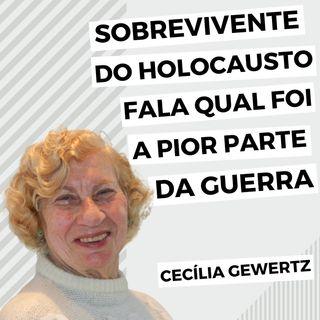 sobrevivente do Holocausto fala qual foi a pior parte da guerra | Cecília Gewertz