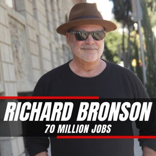 Don't Let The Time Do You | Richard Bronson - 70 Million Jobs