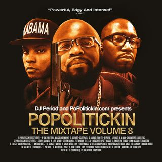 PoPoltiickin The Mixtape Volume 8