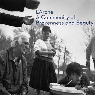 Jean Vanier and Jo Anne Horstmann — L'Arche: A Community of Brokenness and Beauty