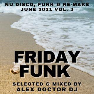#136 - Friday Funk - June 2021 vol.3.