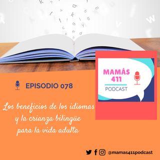 078 - Los beneficios de los idiomas y la crianza bilingüe  para la vida adulta