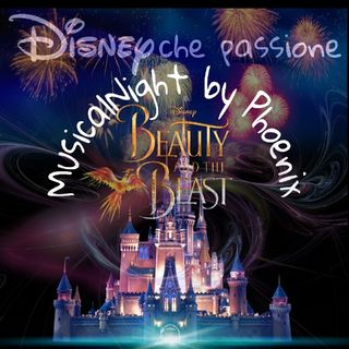 Musicalnight By Phoenix (Disney Che Passione