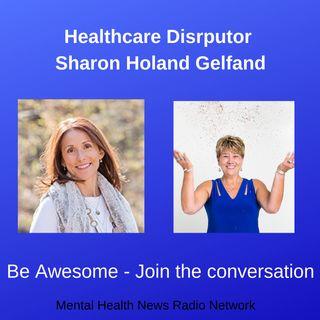 Sharon Holand Gelfand - Healthcare Disruptor
