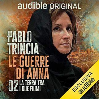 Le guerre di Anna. La terra tra i due fiumi - Pablo Trincia